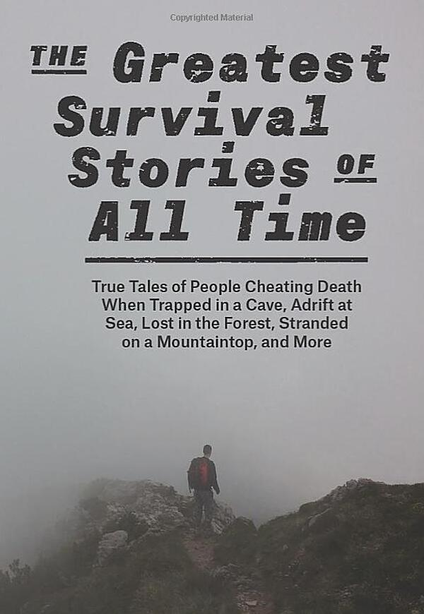 2020-12-22 The Greatest Survival Stories of All Time